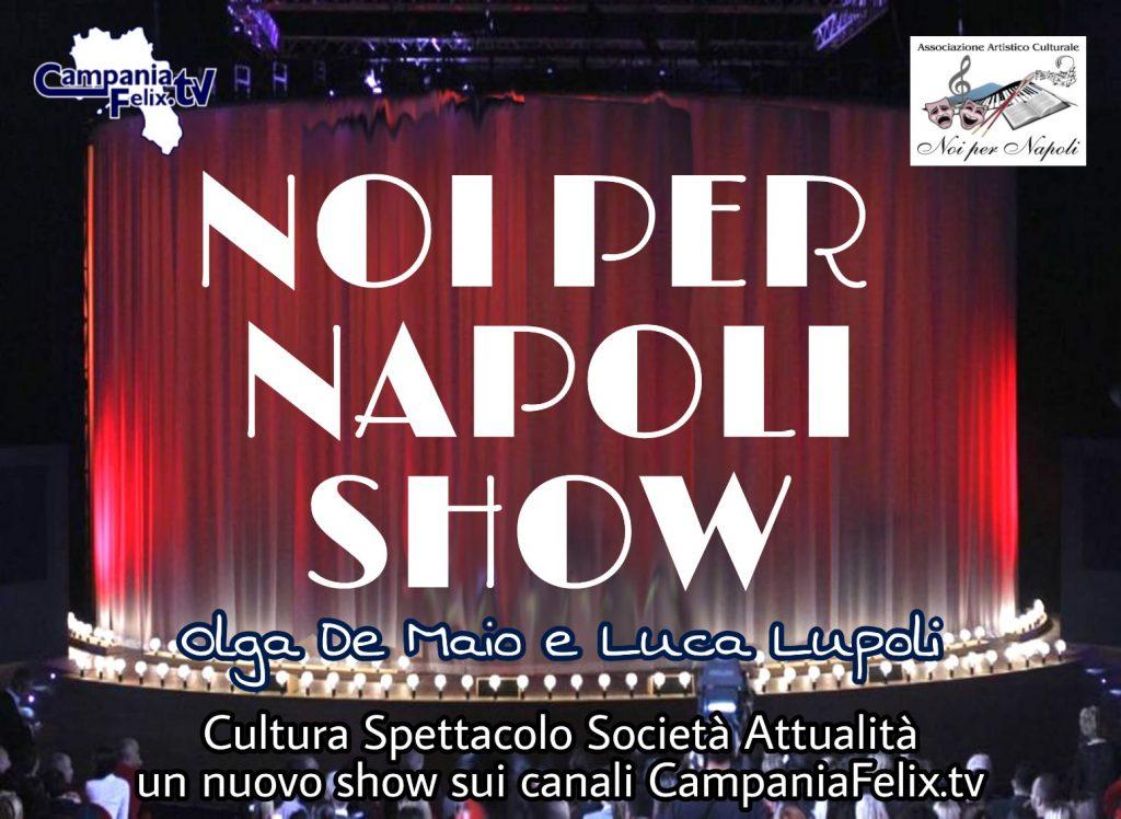 Noi per Napoli Show in Tv Per Noi