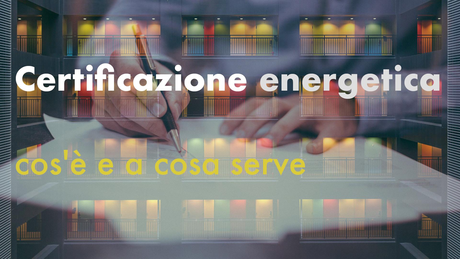 Certificazione energetica: cos'è e a cosa serve
